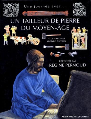 Régine Pernoud - Un tailleur de pierre du Moyen âge....