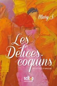 Régine Pivier-Attolini et Suzanne Dracius - Les Délices coquins - Recettes d'amour.