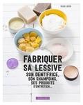 Régine Quéva - Fabriquer sa lessive et 30 autres recettes pour dépenser moins.