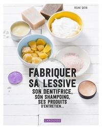 Régine Quéva - Fabriquer sa lessive, ses produits d'entretien, son dentifrice....