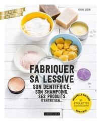 Régine Quéva - Fabriquer sa lessive, son dentifrice, son shampoing, ses produits d'entretien....