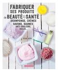 Régine Quéva - Fabriquer ses produits de beauté & santé - Shampoings, crèmes savons, baumes anti-douleurs, huiles.