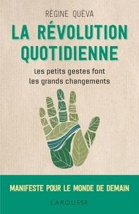 Livres avec pdf téléchargements gratuits La révolution quotidienne CHM par Régine Quéva 9782035968463 in French
