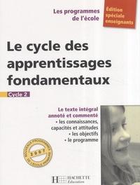 Régine Quéva - Le cycle des apprentissages fondamentaux - Cycle 2.