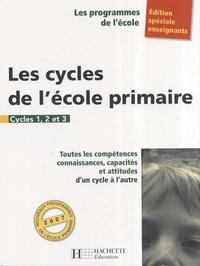 Régine Quéva - Les cycles de l'école primaire - Cycles 1, 2 et 3.