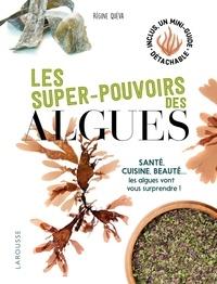 Les super pouvoirs des algues- Santé, cuisine, beauté... les algues vont vous surprendre - Régine Quéva |