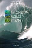 Régine Quéva - Magnésium, algues et santé.
