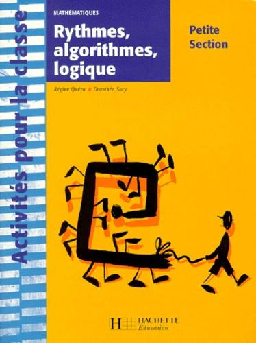Régine Quéva et Dorothée Sacy - Mathématiques Petite Section - Rythmes, algorithmes, logique.