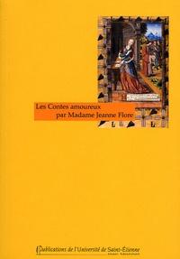 Régine Reynolds-Cornelle - Contes amoureux par Madame Jeanne Flore.