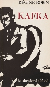 Régine Robin - Kafka.