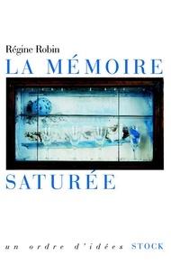 Régine Robin - La mémoire saturée.