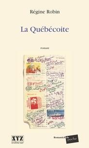 Régine Robin - La Québecoite.