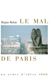 Régine Robin - Le mal de Paris.