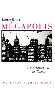 Régine Robin - Mégapolis.