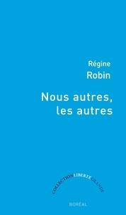 Régine Robin - Nous autres, les autres.