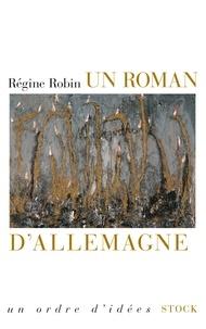 Régine Robin - Un roman d'Allemagne.