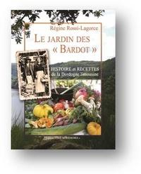 Le Jardin des « Bardot » - Histoire et recettes de la Dordogne limousine.pdf