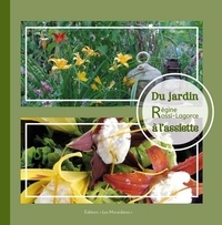 Régine Rossi-Lagorce - Du jardin à l'assiette.