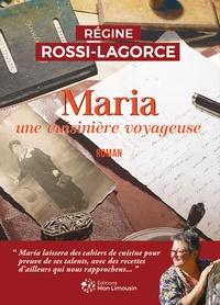 Régine Rossi-Lagorce - Maria une cuisinière voyageuse.