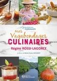 Régine Rossi-Lagorce et Bernard Lagorce - Mes vagabondages culinaires.