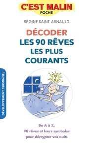 Régine Saint-Arnauld - Décoder les rêves les plus courants.