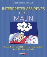 Régine Saint-Arnauld - Interpréter ses rêves, c'est malin.