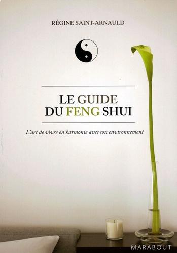 Régine Saint-Arnauld - Le guide du feng shui.
