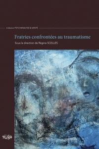 Régine Scelles - Fratries confrontées au traumatisme.
