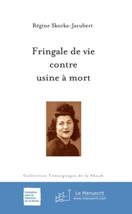 Régine Skorka-Jacubert - Fringale de vie contre usine à mort.