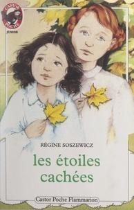 Régine Soszewicz et Solvej Crévelier - Les étoiles cachées.