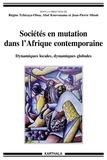 Régine Tchicaya-Oboa et Abel Kouvouama - Sociétés en mutation dans l'Afrique contemporaine - Dynamiques locales, dynamiques globales.