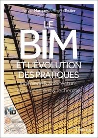 Régine Teulier et Sandra Marquès - Le BIM - Ingénierie et architecture, enseignement et recherche.