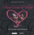 Régine Teyssot et Christiane Jean - Amour, cuisine & volupté - 140 recettes aphrodisiaques.