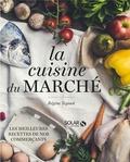 Régine Teyssot - La cuisine du marché.