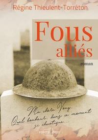 Régine Thieulent-Torréton - Fous alliés.