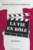 Régine Thieulent-Torréton - La vie en rôle.