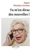 Régine Thieulent-Torréton - Tu m'en diras des nouvelles.