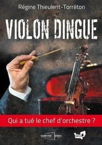 Régine Thieulent-Torréton - Violon dingue.