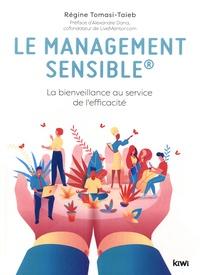 Régine Tomasi-Taieb - Le management sensible® - La bienveillance au service de l'efficacité.