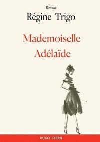 Regine Trigo - Mademoiselle Adélaïde.