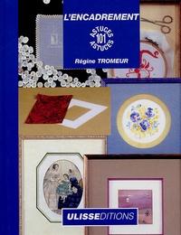 Régine Tromeur - L'encadrement.