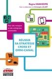 Régine Vanheems - Réussir sa stratégie cross et omni-canal - Pour des marques er des entreprises connectées.
