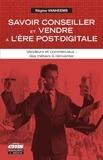 Régine Vanheems - Savoir conseiller et vendre à l'ère post-digitale - Vendeurs et commerciaux : des métiers à réinventer.