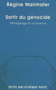 Régine Waintrater - Sortir du génocide - Témoignage et survivance.