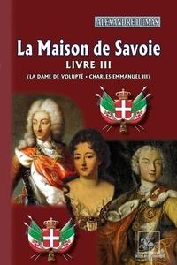 Lire et télécharger des ebooks gratuitement La Maison de Savoie  - Tome 3, La Dame de Volupté, Charles-Emmanuel III par Regionalismes & PRNG (French Edition)