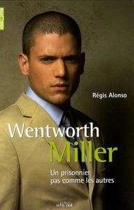 Régis Alonso - Wentworth Miller - Un prisonnier pas comme les autres.