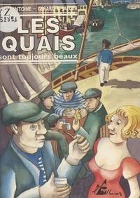 Régis Antoine et Gérard A. Jaeger - Les quais sont toujours beaux.