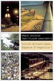 Régis Antoine et Jean-Claude Lamatabois - Loire-Atlantique, espace d'espoirs ?.