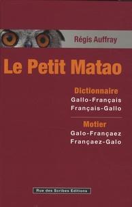 Régis Auffray - Le petit Matao - Dictionnaire Gallo-Français, Français-Gallo.