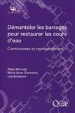Régis Barraud et Marie-Anne Germaine - Démanteler les barrages pour restaurer les cours d'eau : controverses et représentations.